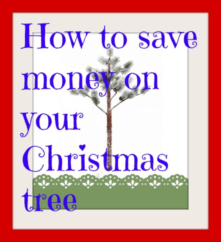 How to save money on your christmas tree