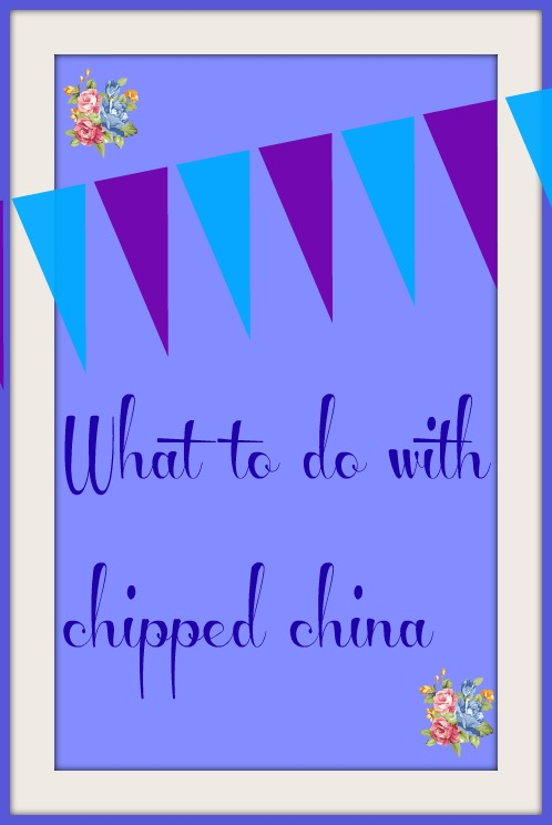 What to do with chipped china