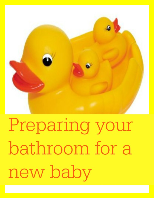 preparing your bathroom for a new baby