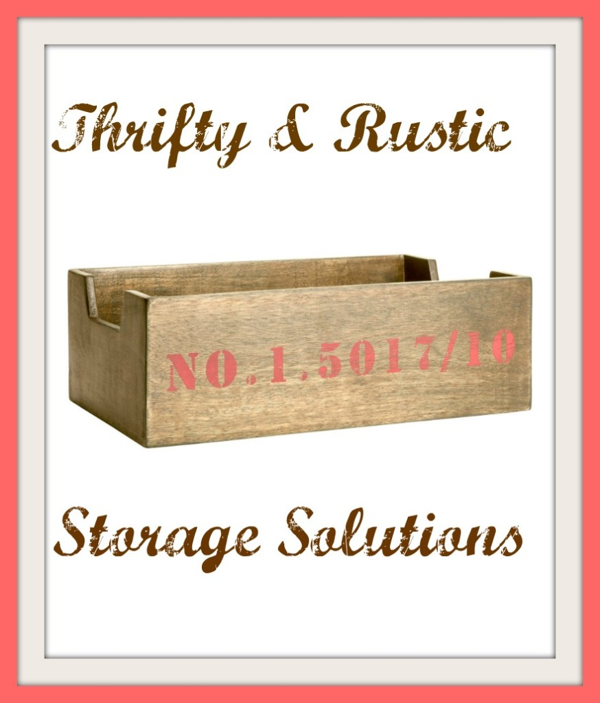 Thrifty and Rustic Storage Solutions