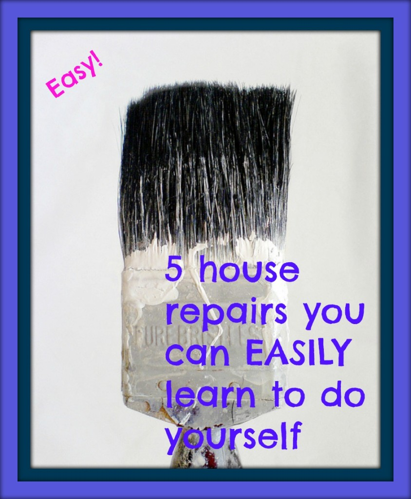 5 house repairs you can easily  learn to do yourself