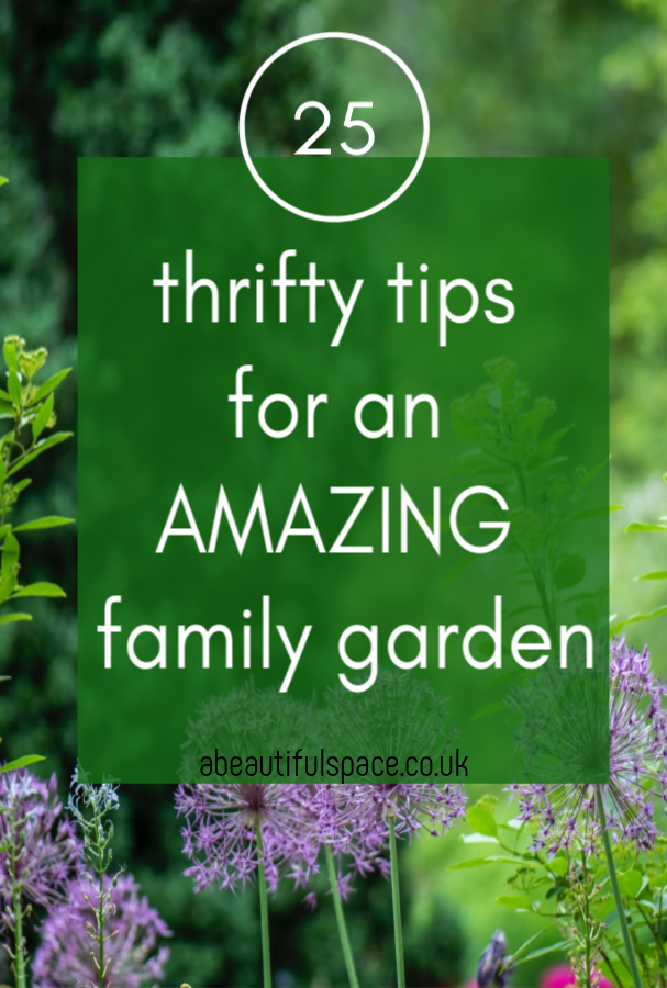 thrifty tips for a family garden, lots of awesome ideas for brilliant garden projects, activities and growing on a budget #familygarden #thriftygarden #budgetgarden #frugalgarden