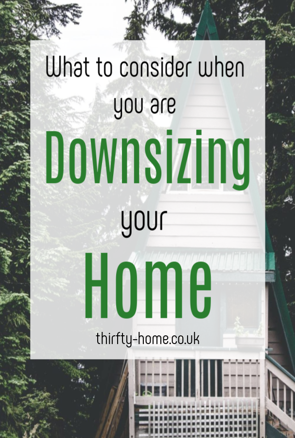 consider when you are downsizing your property, the things you need to think about when downsizing your home #downsizing #smallerhome #smallhouse #tinyhouse #downsize