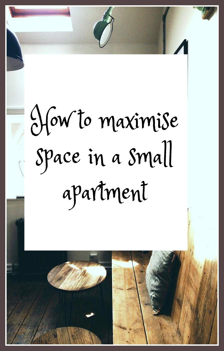 maximise space in a small apartment