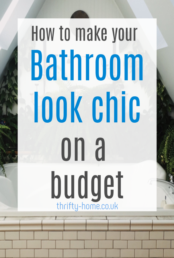 Make Your Bathroom Look Chic For Cheap