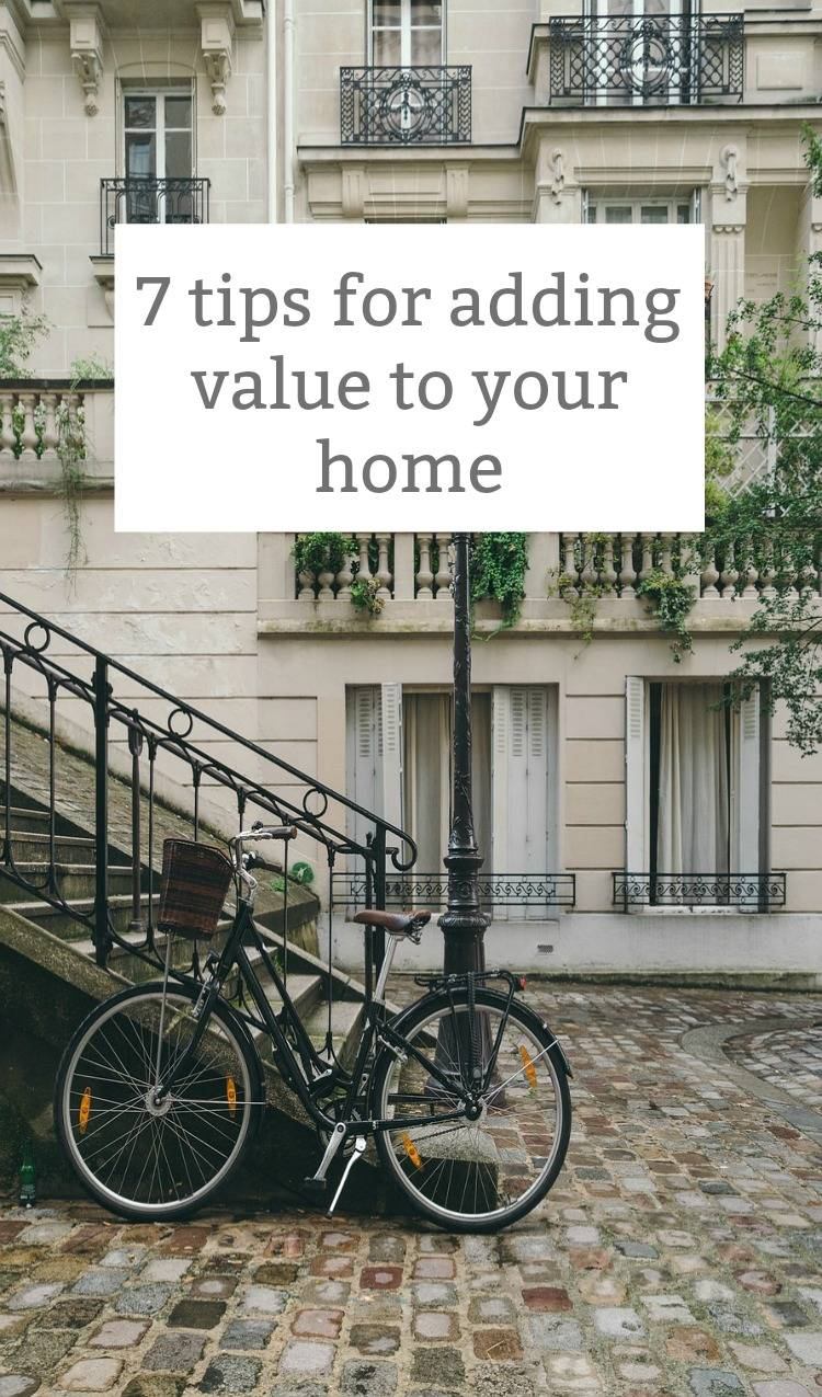 adding value to your home, becky goddard-hill, increasing house value, tips for adding value to your home
