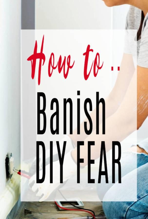 how to banish DIY fear