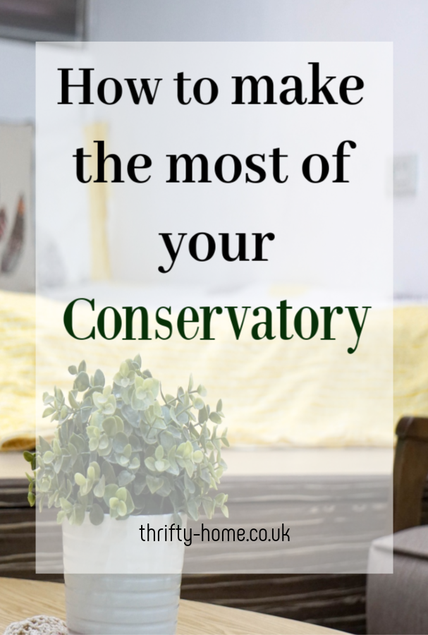how to make the most of your conservatory