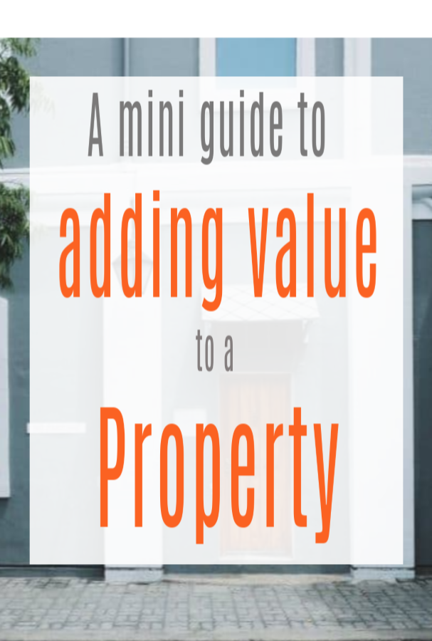 Guide to Adding Value to Your Property